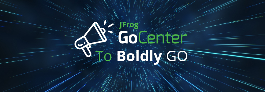 JFrog GoCenter: To Boldly Go